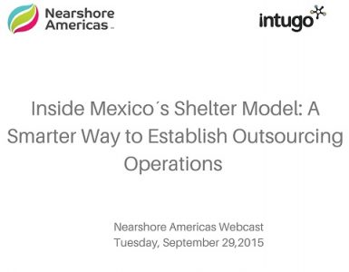 Inside Mexico´s Shelter Model- A Smarter Way to Establish Outsourcing Operations