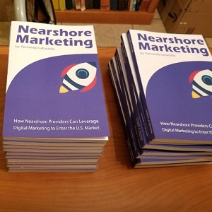 Nearshore Marketing How Nearshore Providers Can Leverage Digital Marketing to Enter the U.S. Market