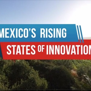 Mexico's Rising States of Innovation